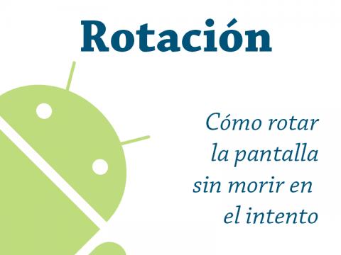 Rotación de la pantalla en Android