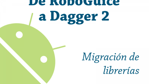 De RoboGuice a Dagger 2